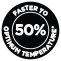 50% faster to optimum temperatures*