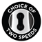 Choice of 2 Speeds