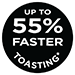 Up To 55% Faster Toasting