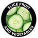 Slice Fruit & Vegetables