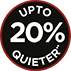 Up to 20% Quieter*