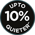 Up to 10% Quieter*