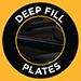 Deep Fill Plates