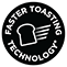 Faster Toasting Technology